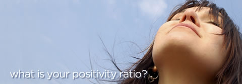 What is your positivity ratio?